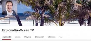 Jetzt auch bei YouTube – Explore-the-Ocean TV Kanal